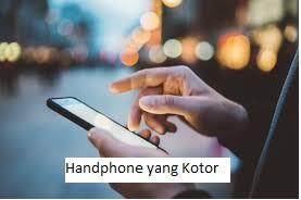 Handphone yang Kotor